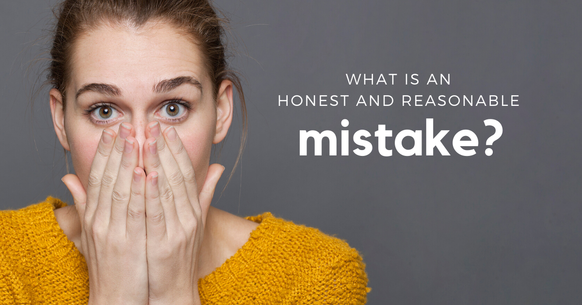 What is an honest and reasonable mistake of fact?